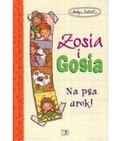 ZOSIA I GOSIA. NA PSA UROK