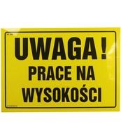 ZNAK TABLICA UWAGA! PRACE NA WYSOKOŚCI